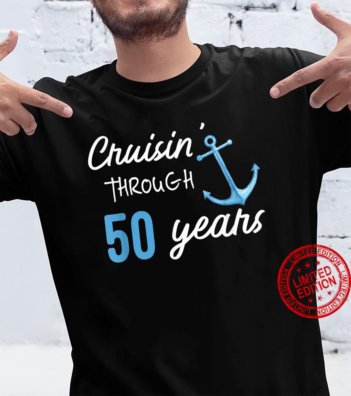 50 years Anniversary Or Birthday 50yo Cruise 50th Shirt