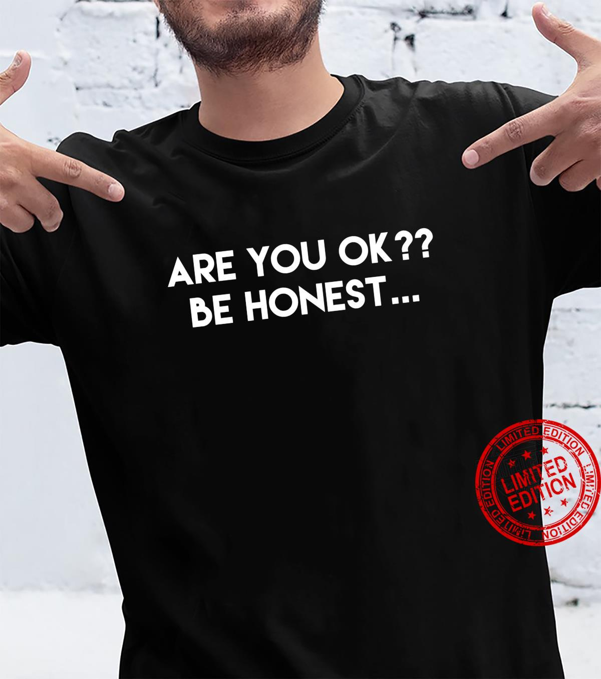 Are You Ok Inspirational Kind Motivational Quote Saying Shirt
