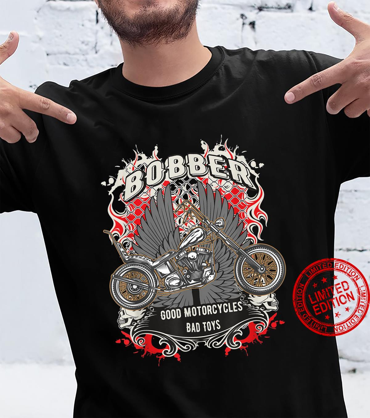 Bobber Good Motorcycles Bad Toys Motorrad Bike Chopper Biker Shirt