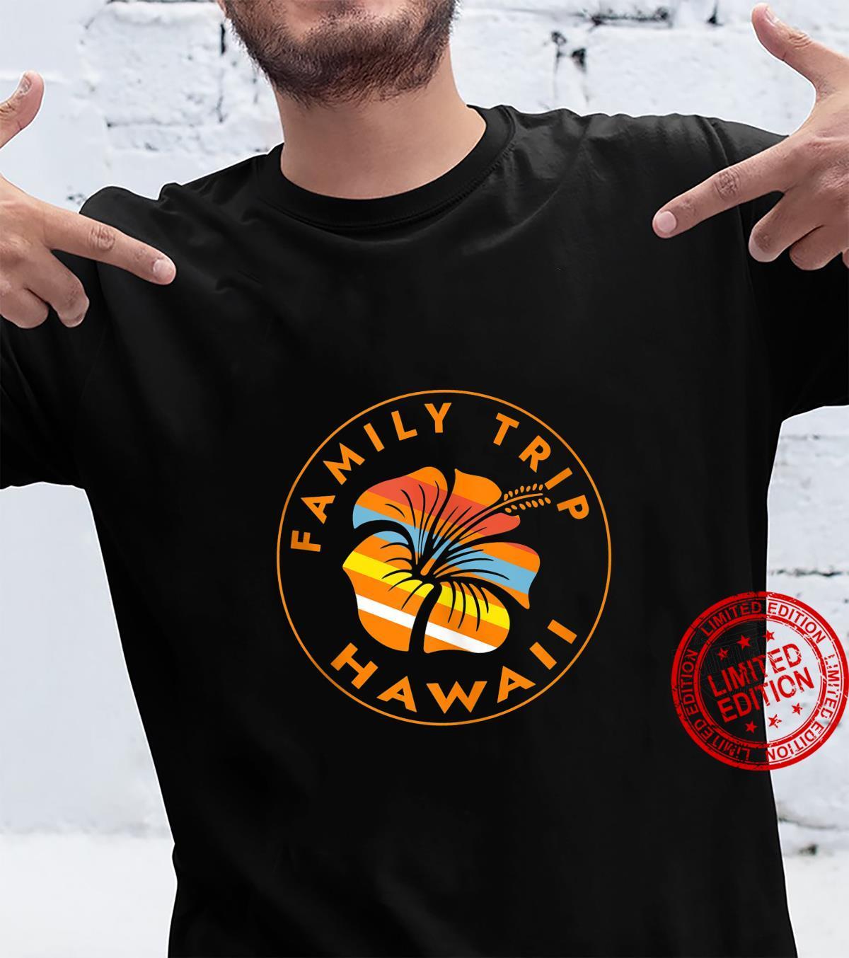 Family Trip Hawaii Hawaiian Vacation Shirt