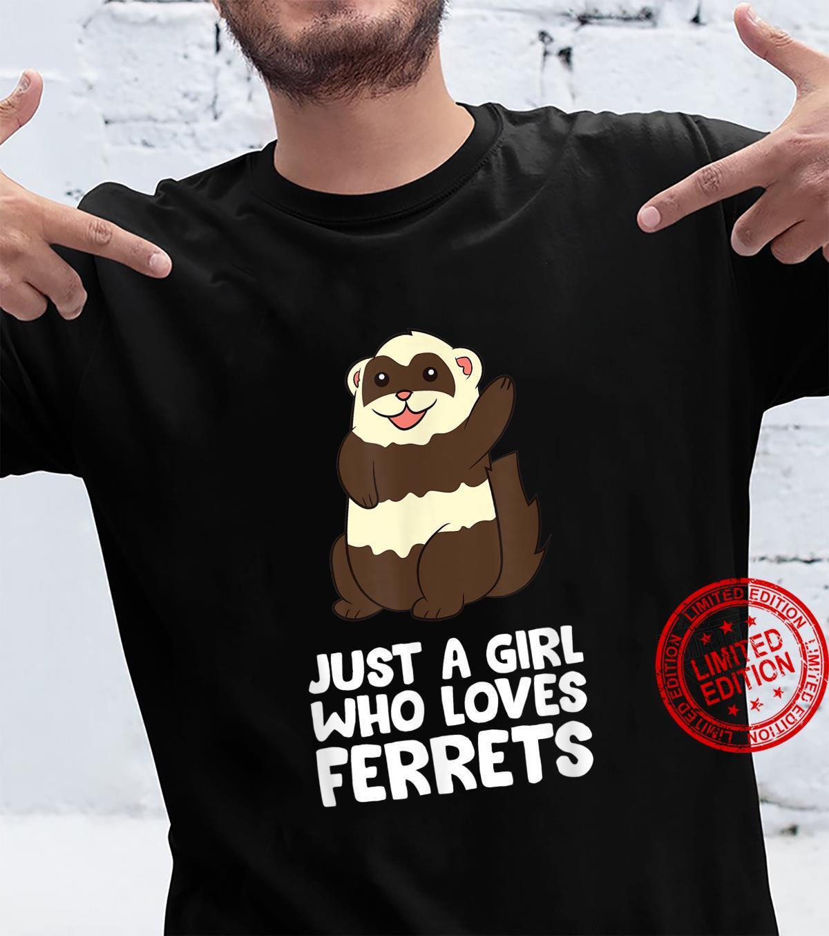 Ferret Mom Just a Girl Who Loves Ferrets Shirt