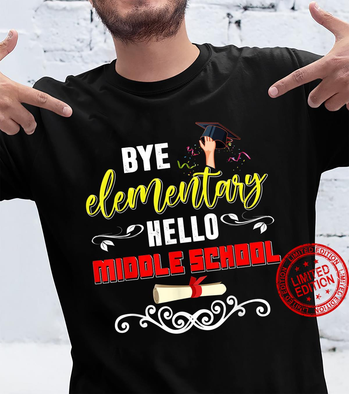 Graduation Bye Elementary Hello Middle School. Shirt