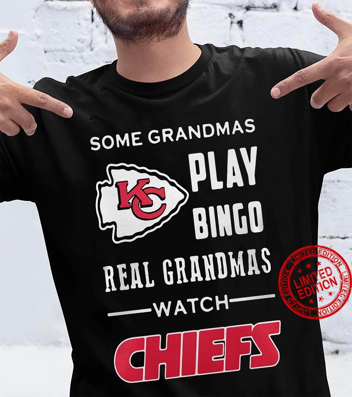 Kansas City Chiefs Some Grandmas Play Bingo Real Grandmas Watch Chiefs Shirt