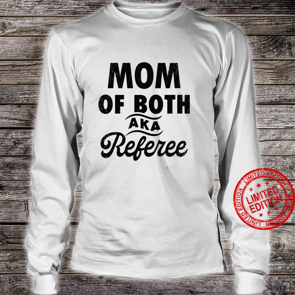 Mom of Both aka Referee Mother's Day 2021 Shirt long sleeved