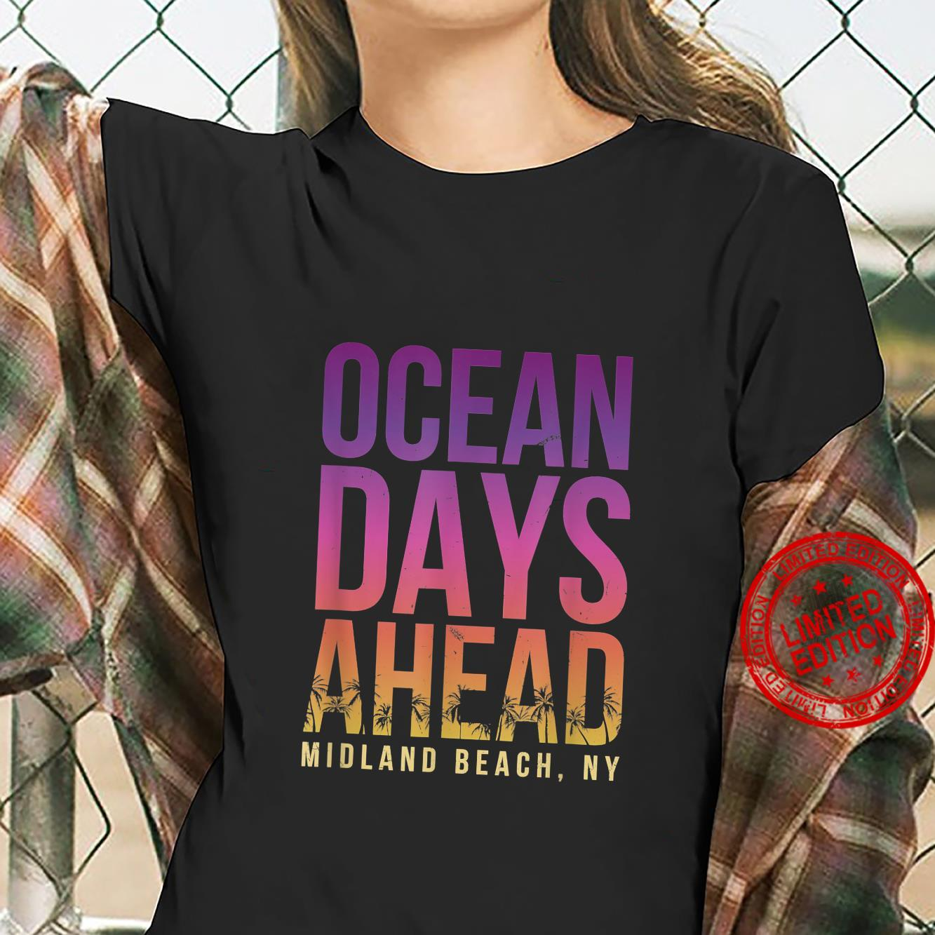 Ocean Days Ahead Midland Beach Beach New York Shirt ladies tee