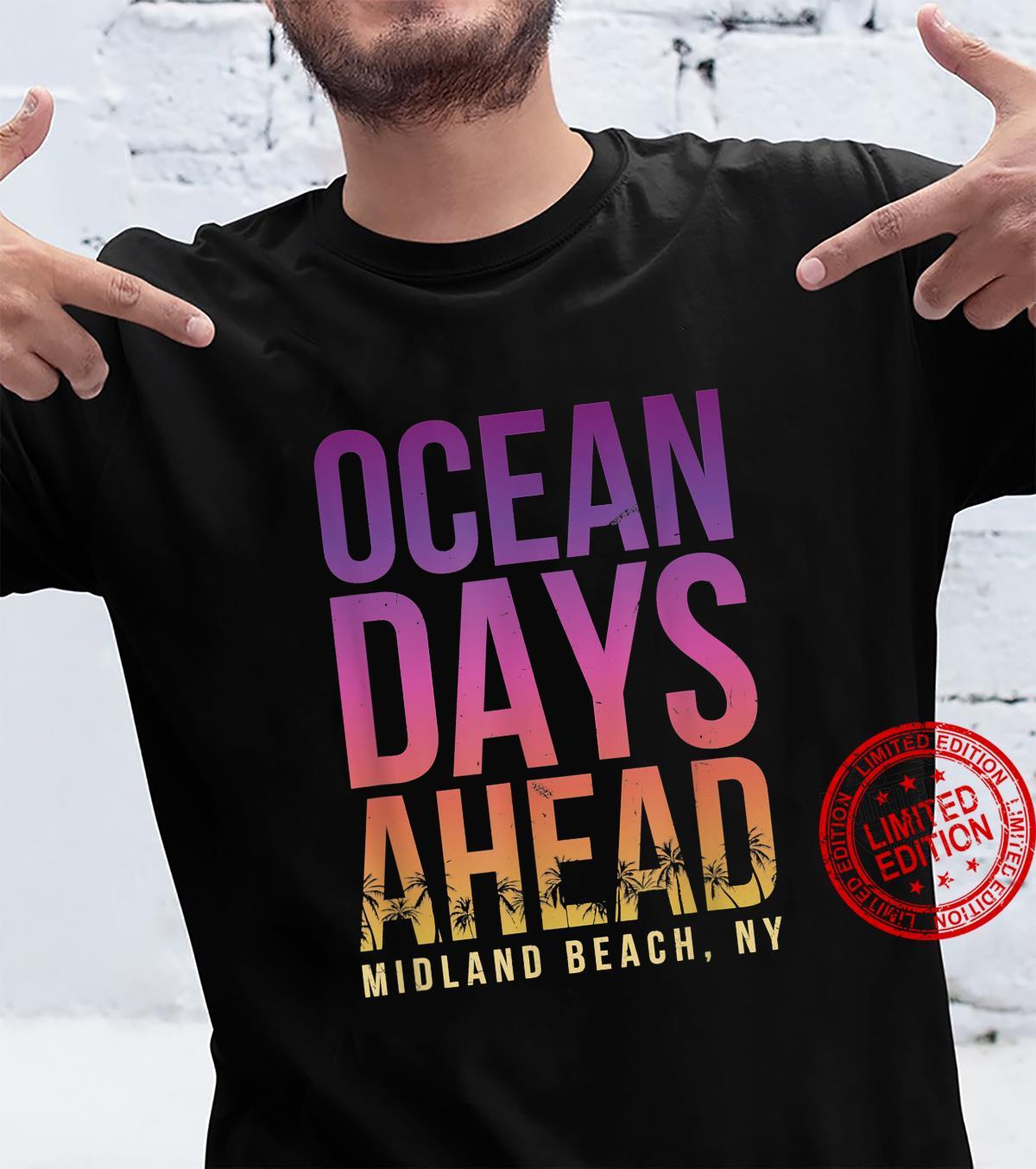 Ocean Days Ahead Midland Beach Beach New York Shirt