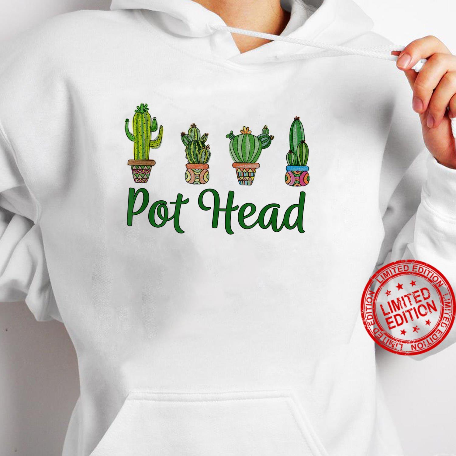 Pot Head Gardener Saying Gardening Succulents Cactus Shirt hoodie