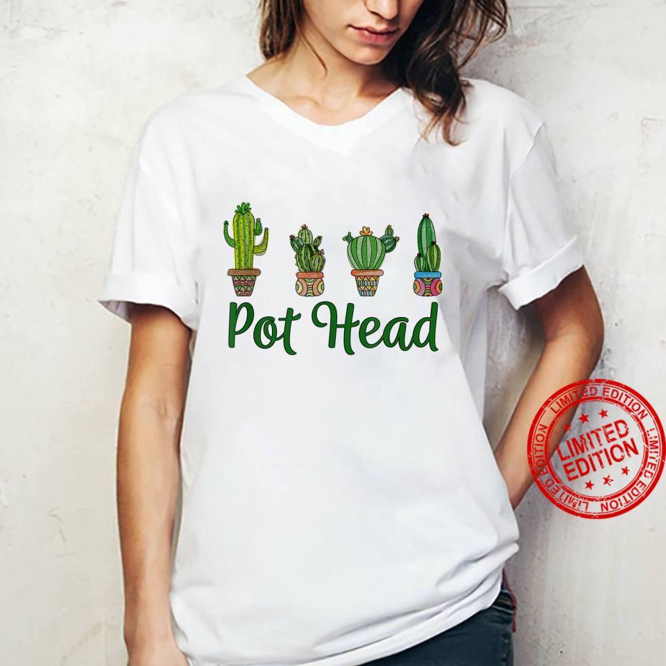 Pot Head Gardener Saying Gardening Succulents Cactus Shirt ladies tee