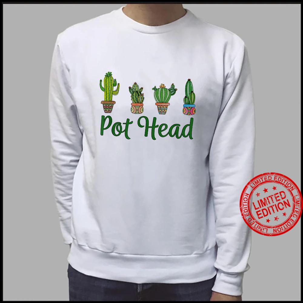 Pot Head Gardener Saying Gardening Succulents Cactus Shirt sweater