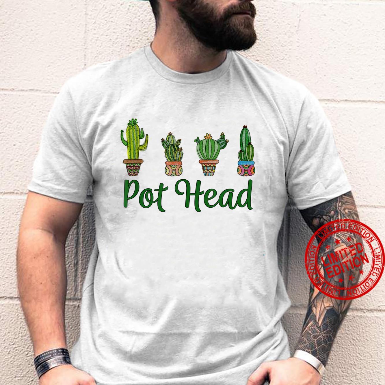 Pot Head Gardener Saying Gardening Succulents Cactus Shirt