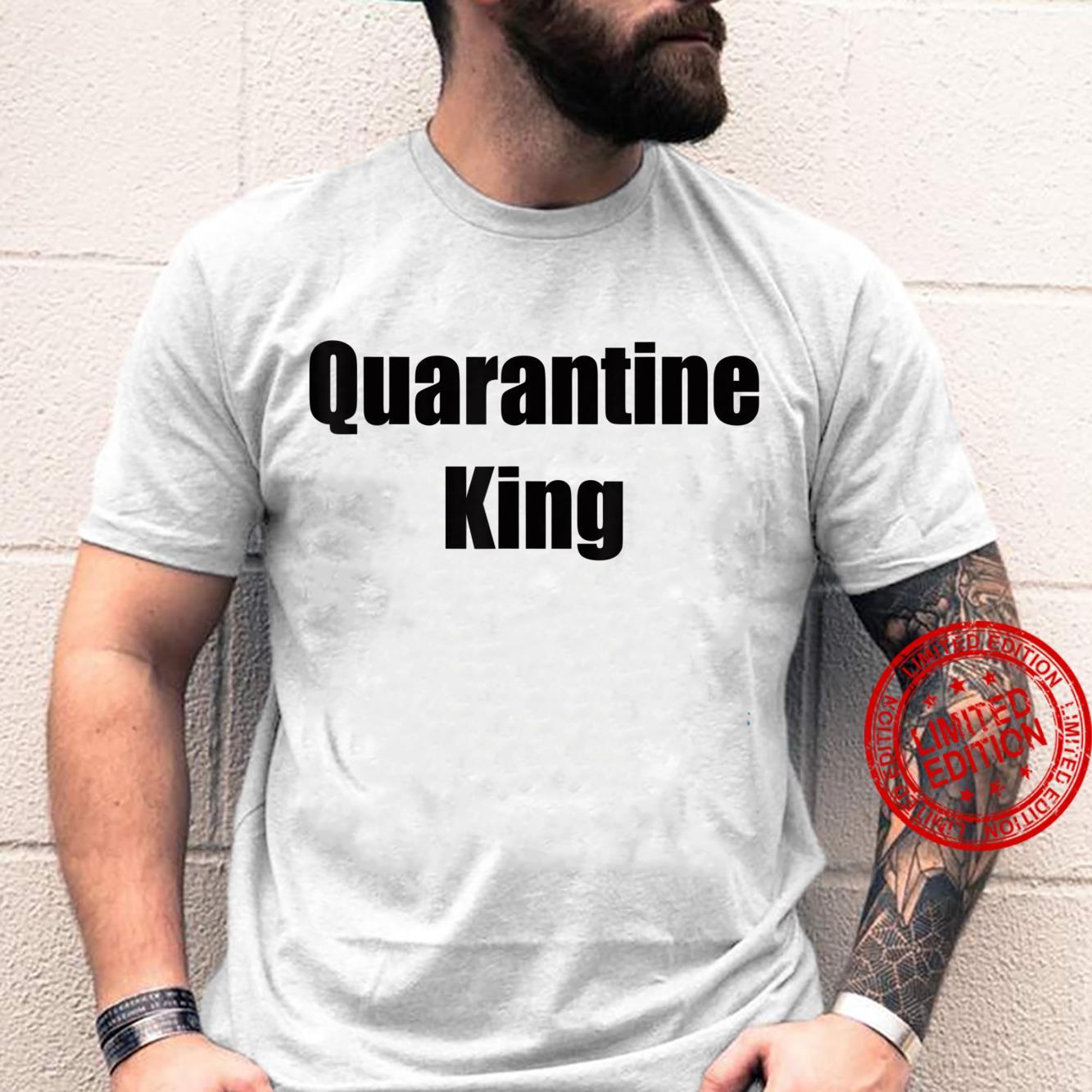 Quarantine King. Shirt