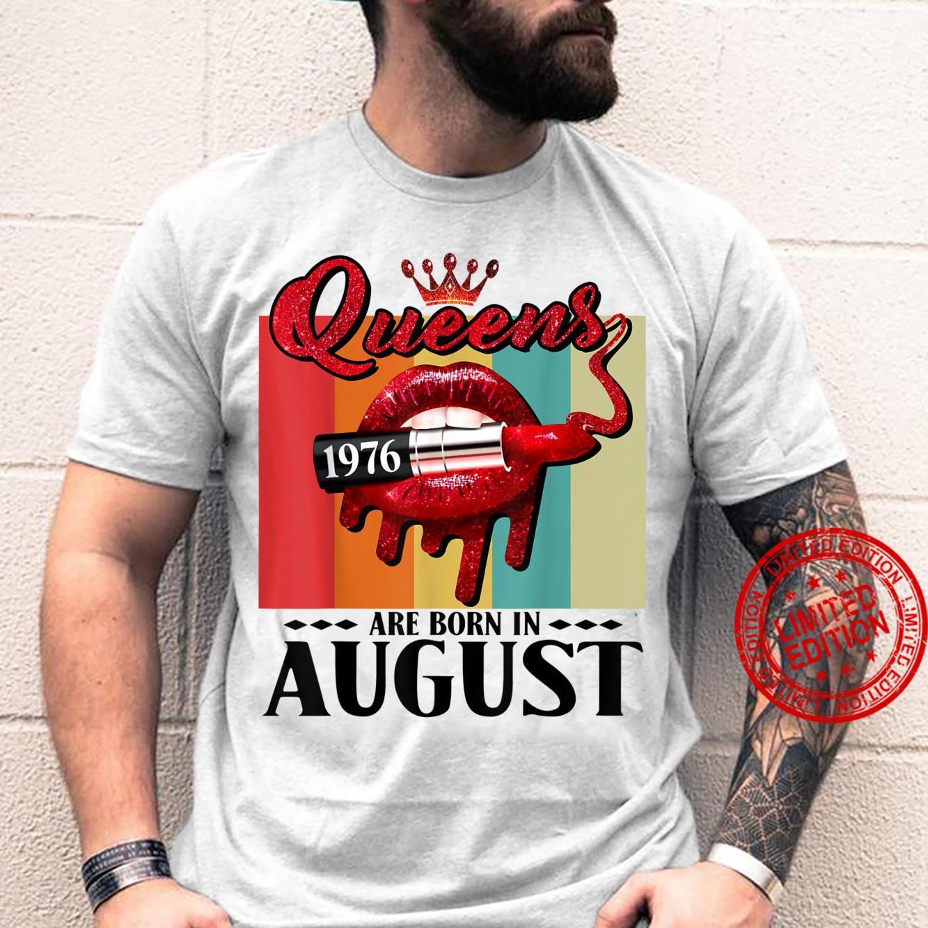 Queen was born in August Lips Girls Born In August 1976 Shirt