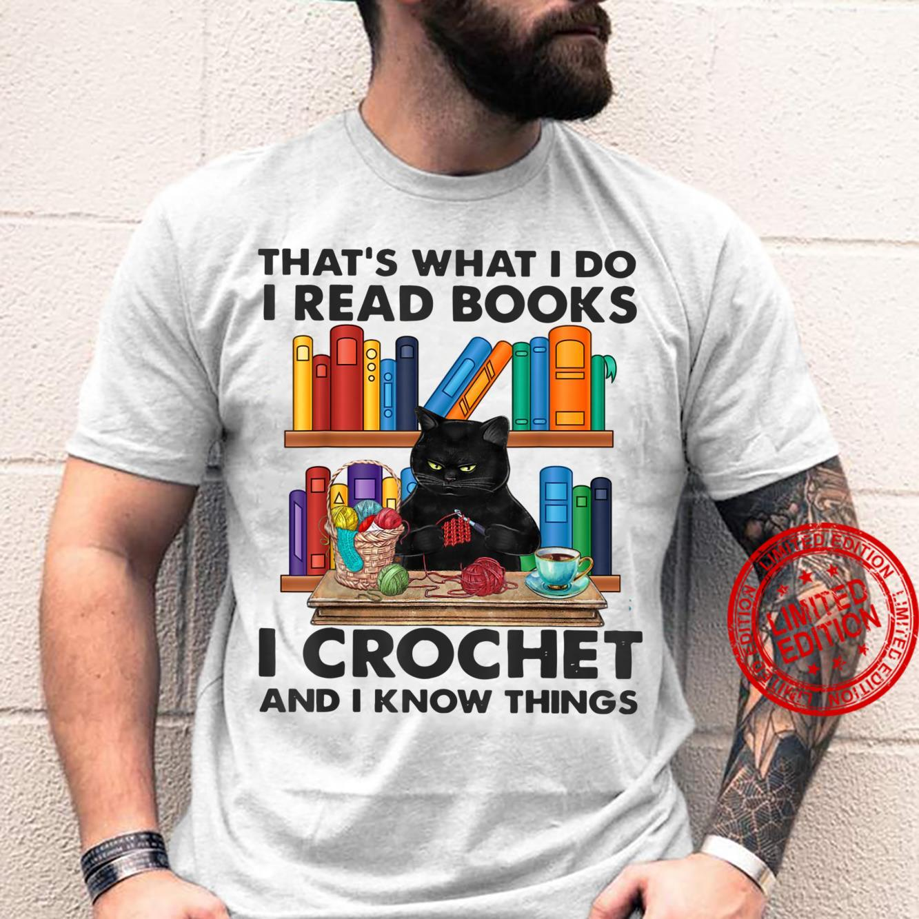 That's What I Do I Read Books I Crochet And I Know Black Cat Shirt