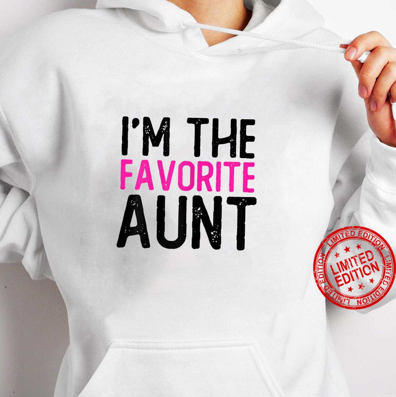 Womens Aunt Quotes I'm The Favorite Aunt Shirt hoodie