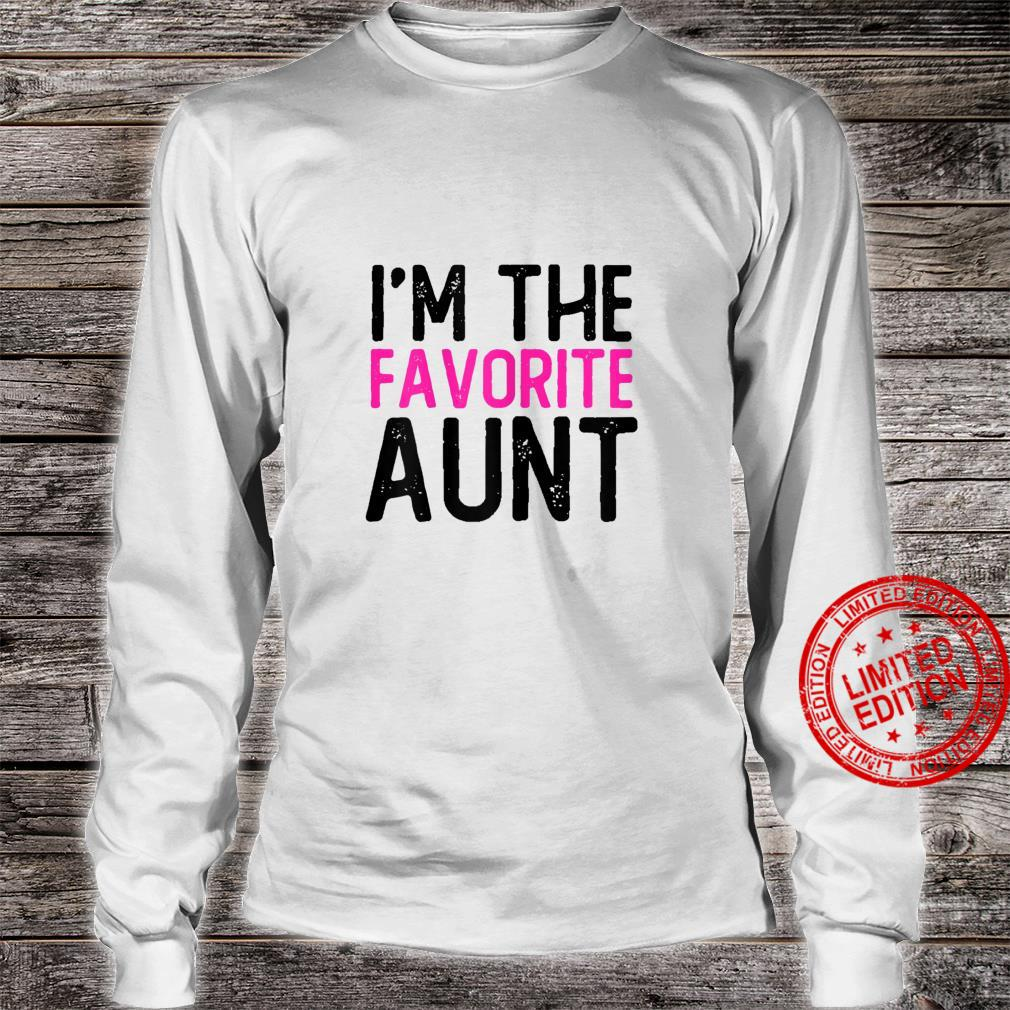 Womens Aunt Quotes I'm The Favorite Aunt Shirt long sleeved