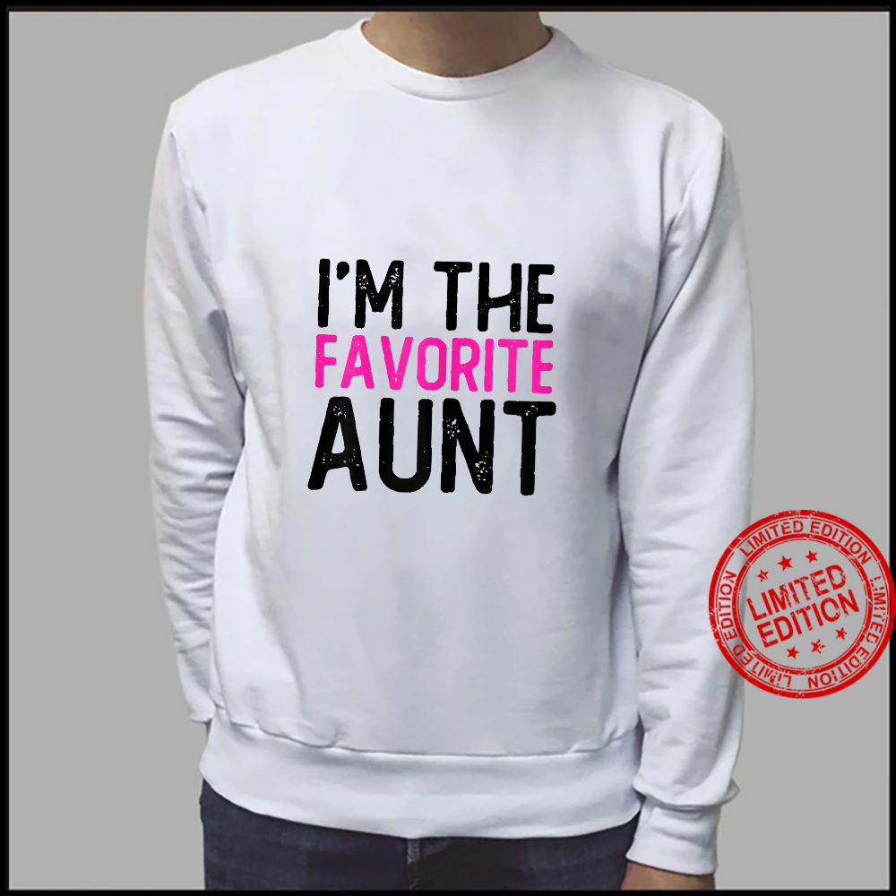 Womens Aunt Quotes I'm The Favorite Aunt Shirt sweater