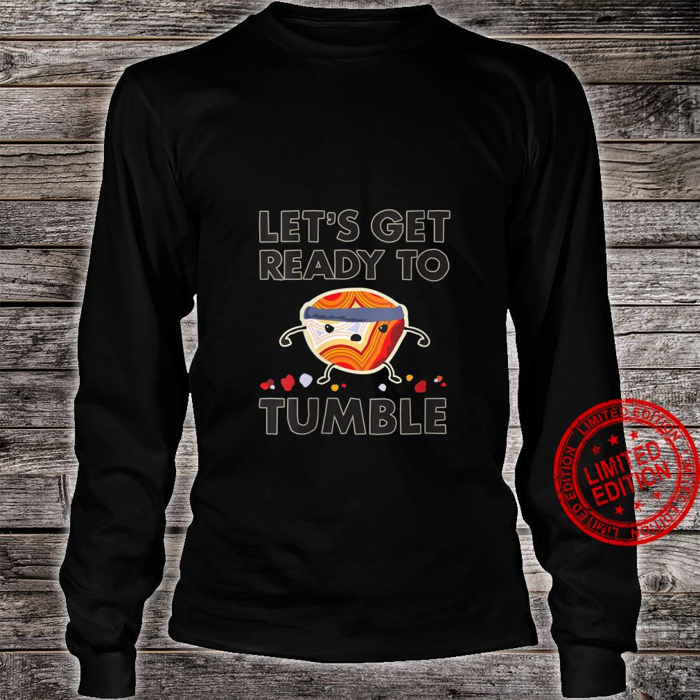 Womens Let's Get Ready to Tumble Agate Rock Polishing Shirt long sleeved