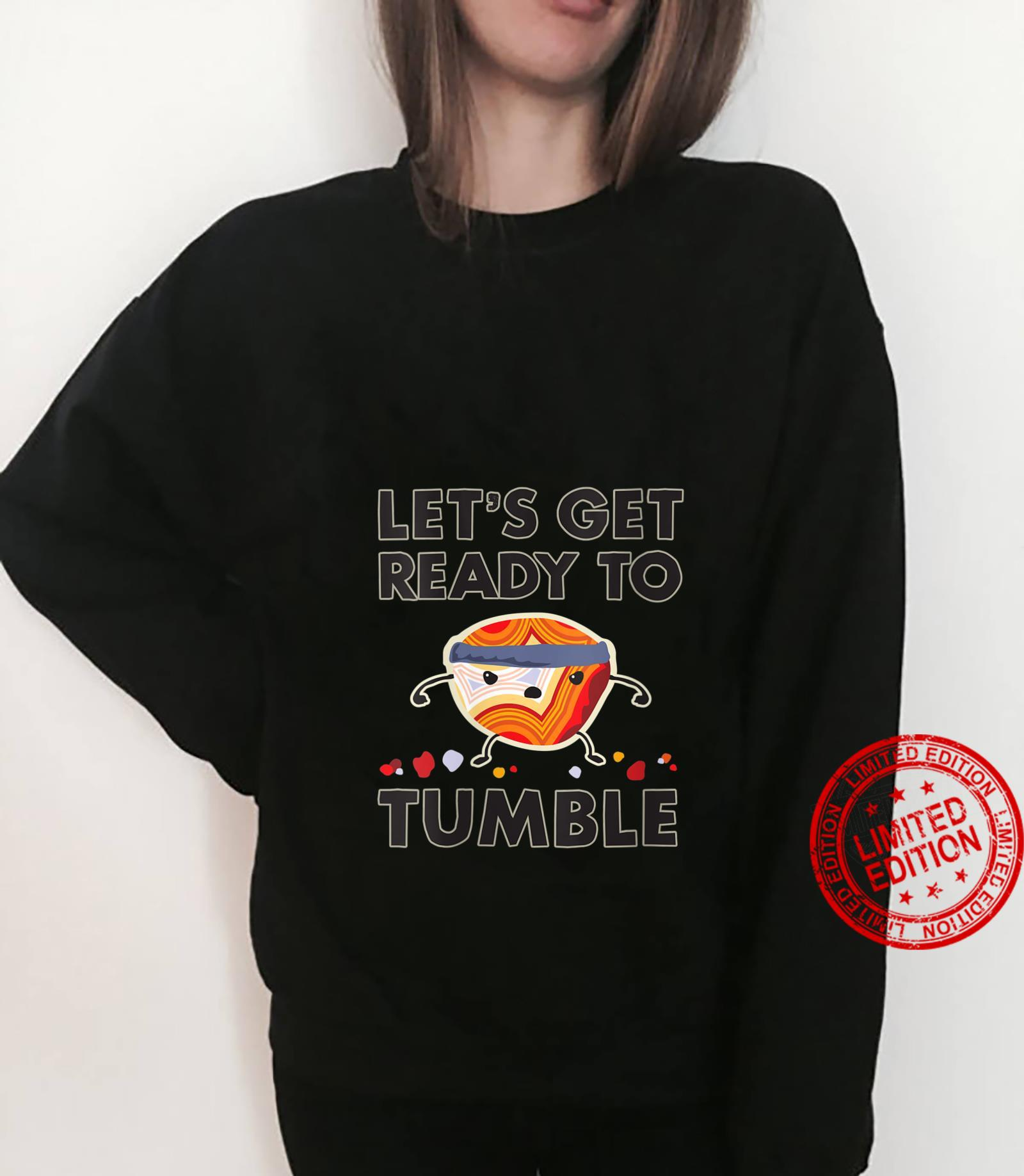 Womens Let's Get Ready to Tumble Agate Rock Polishing Shirt sweater