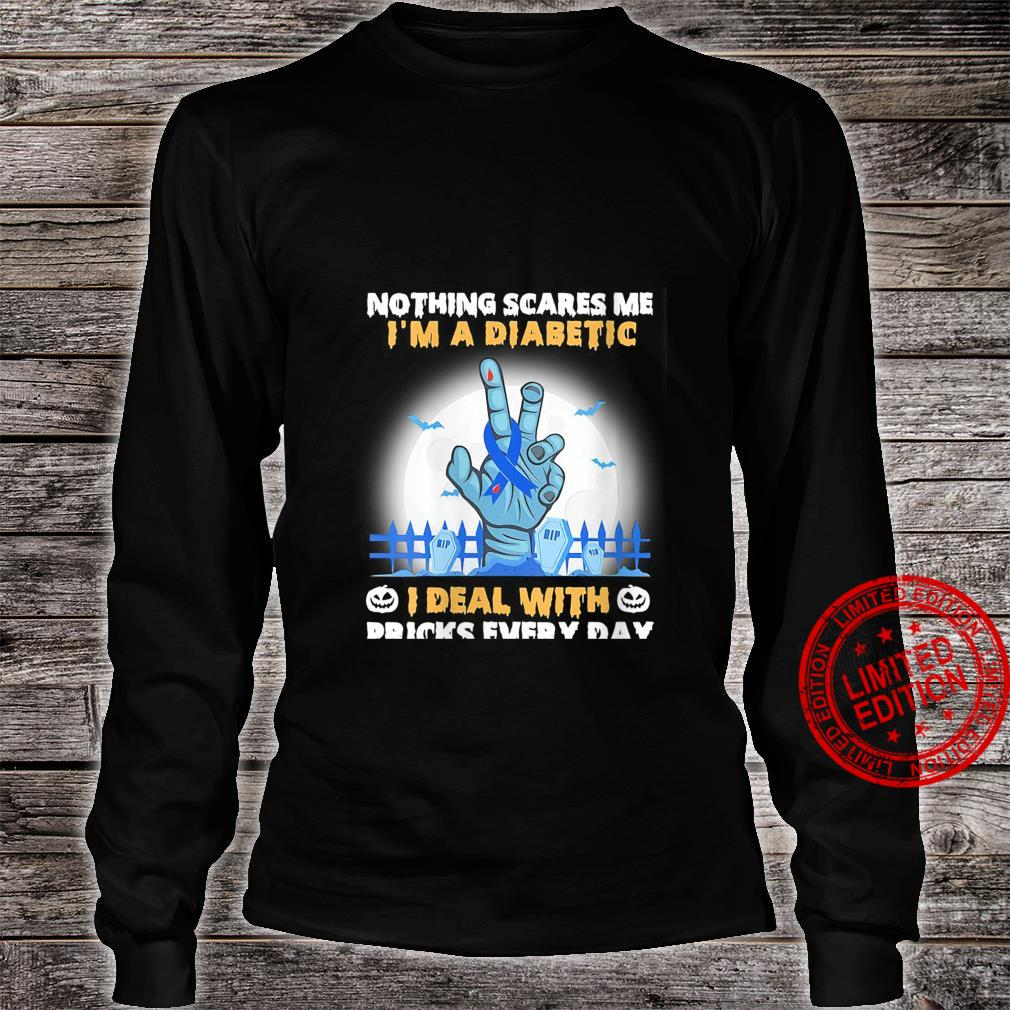 Womens Nothing Scares Me I'm A DIabetic I Deal With Pricks Everyday Shirt long sleeved