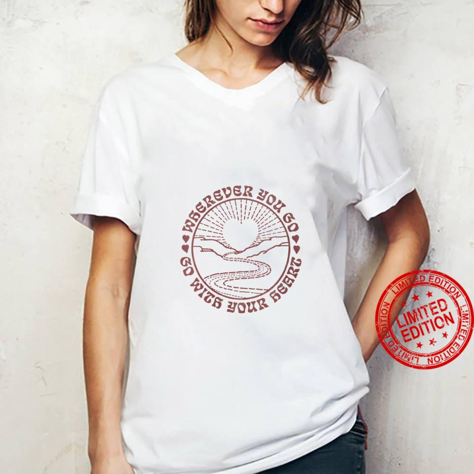 Womens Wherever You Go, Go With Your Heart Circle Shirt ladies tee