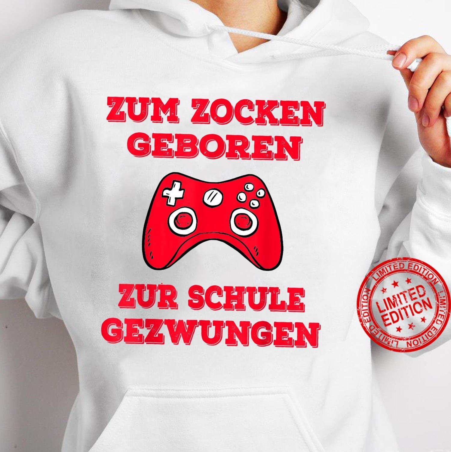 Zum Zocken geboren zur Schule gezwungen Konsole PS5 Gaming Shirt hoodie