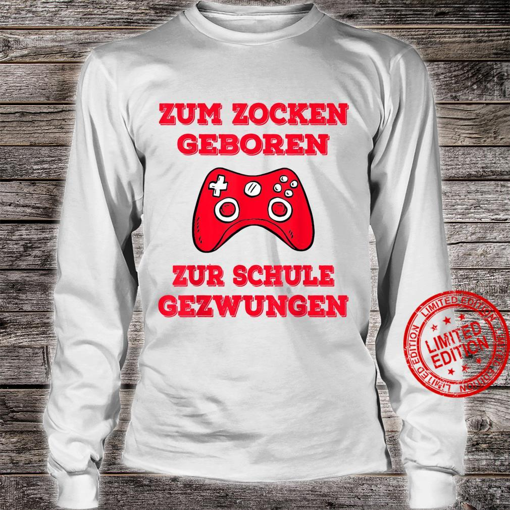 Zum Zocken geboren zur Schule gezwungen Konsole PS5 Gaming Shirt long sleeved