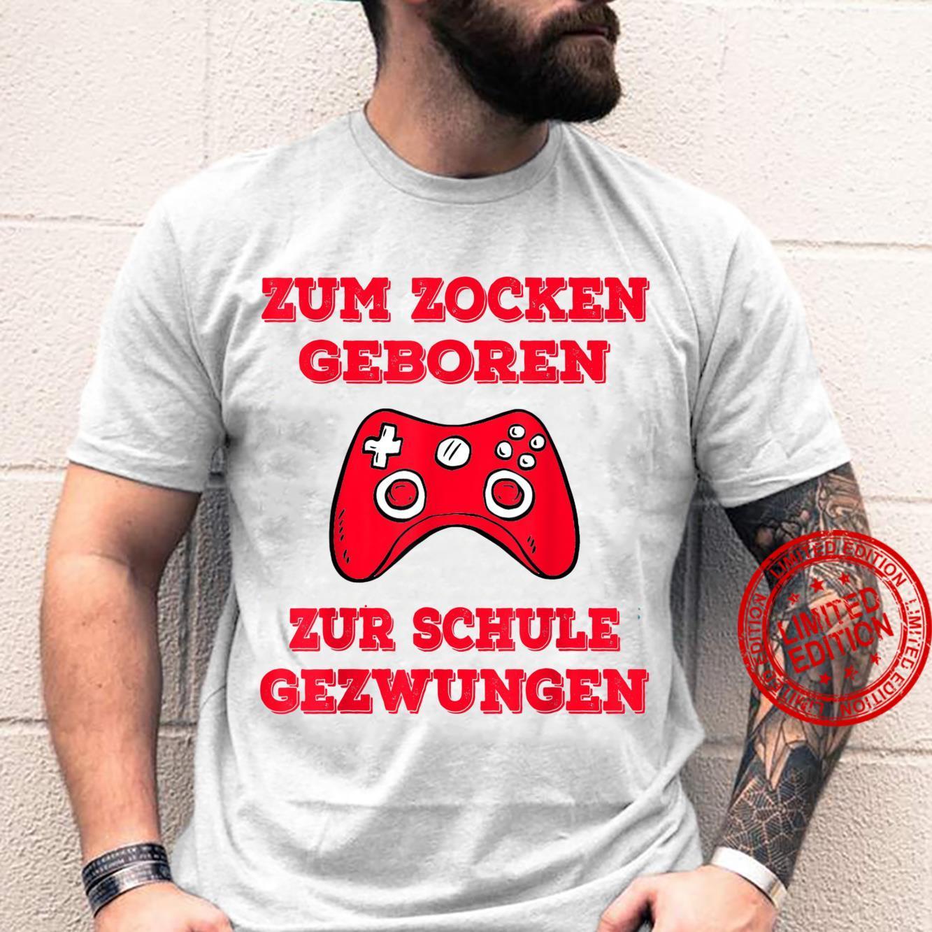 Zum Zocken geboren zur Schule gezwungen Konsole PS5 Gaming Shirt