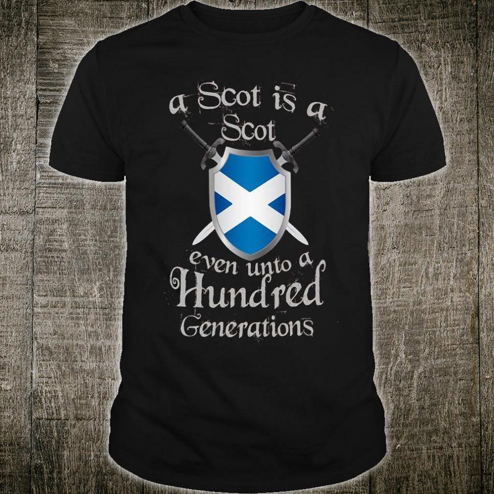 A Scot is a Scot even unto a Hundred generations shirt