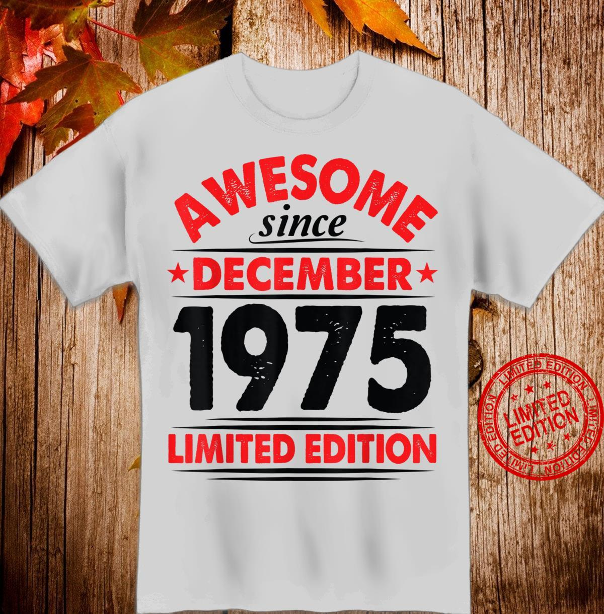Awesome Since December 1975 Ltd Edition Birthday 45 Years Shirt