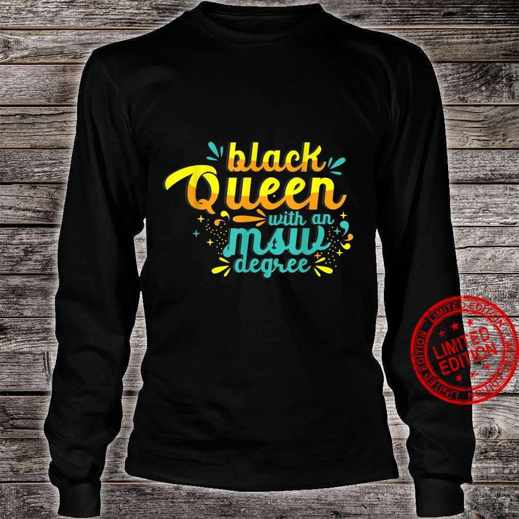 Black Queen MSW Social Work Instructing Masters Graduation Shirt long sleeved