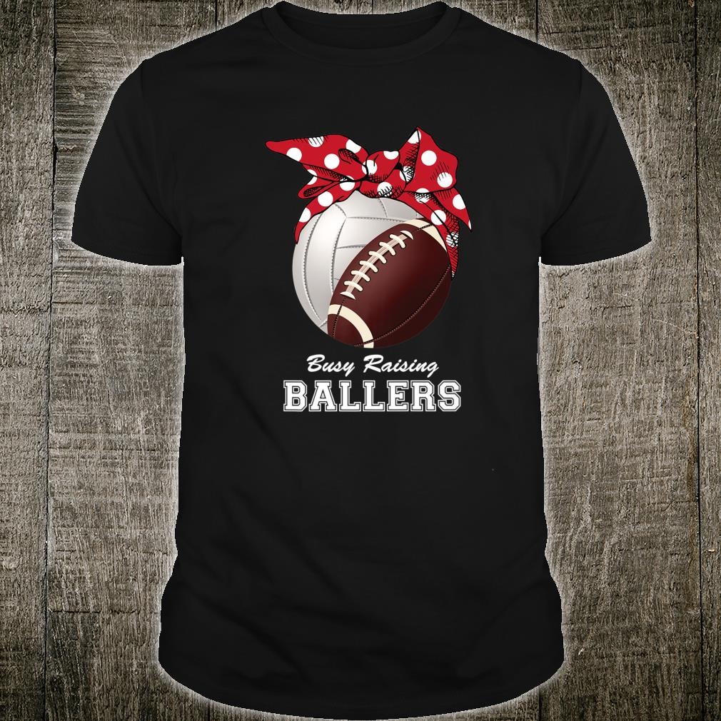 Busy Raising Ballers Volleyball & Football White Letters Shirt