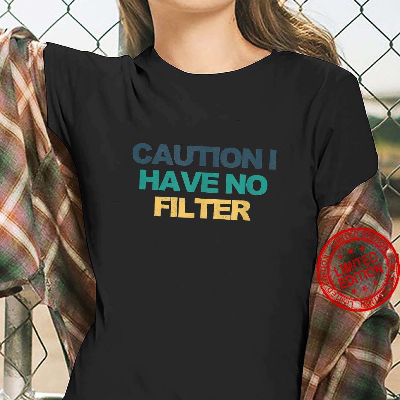 Caution I Have No Filter Saying Retro Colored Shirt ladies tee