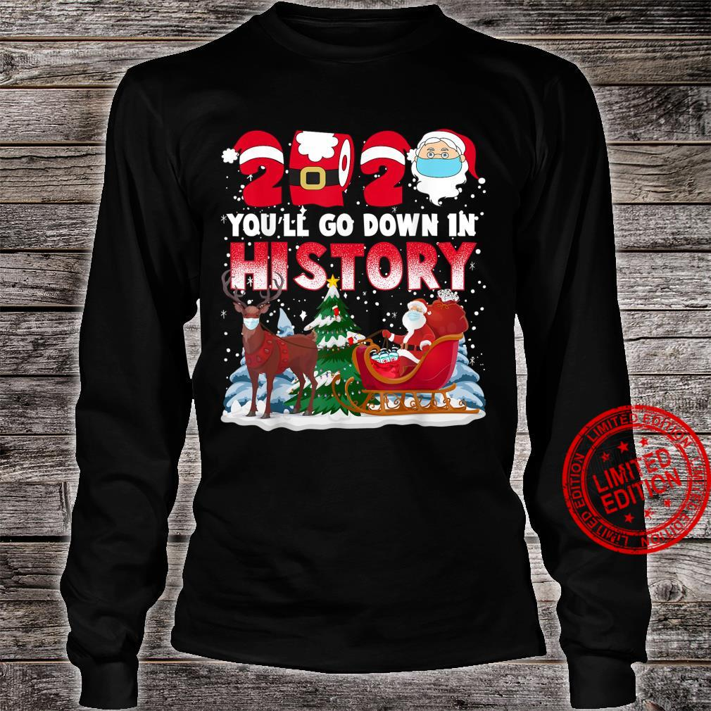 Christmas 2020 Santa You'll Go Down in History Shirt long sleeved