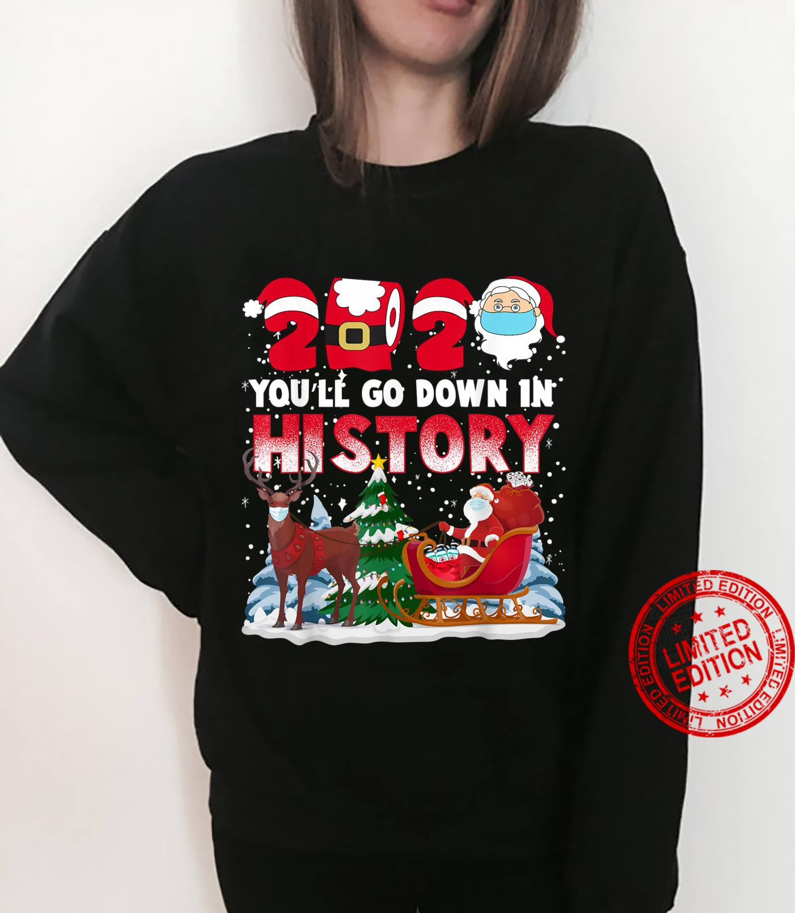 Christmas 2020 Santa You'll Go Down in History Shirt sweater
