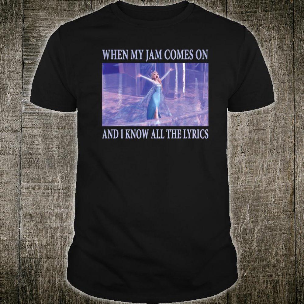 Disney Frozen Elsa When Jam Comes On I Know The Lyrics Shirt