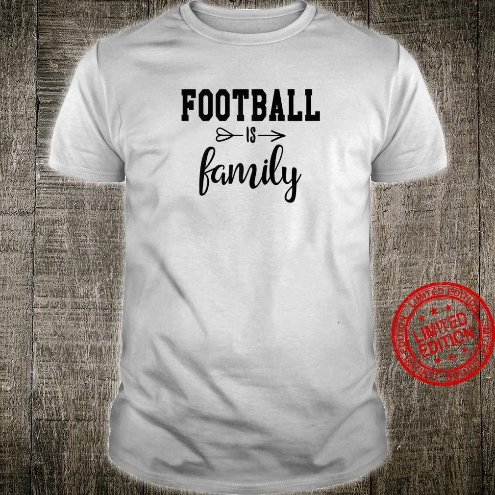 Football is Family Shirt,Family Friends & Football Game Day Shirt