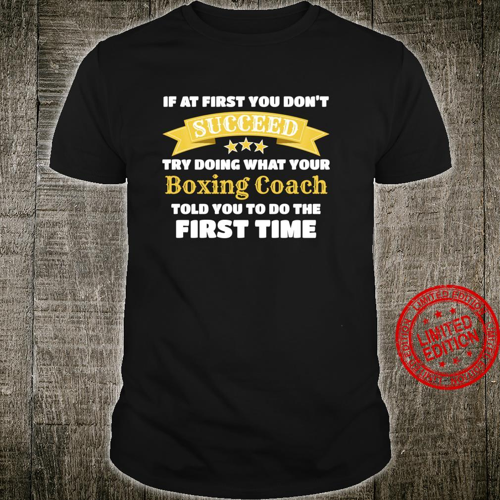 Funny Boxing Coach If At First You Don't Succeed Shirt