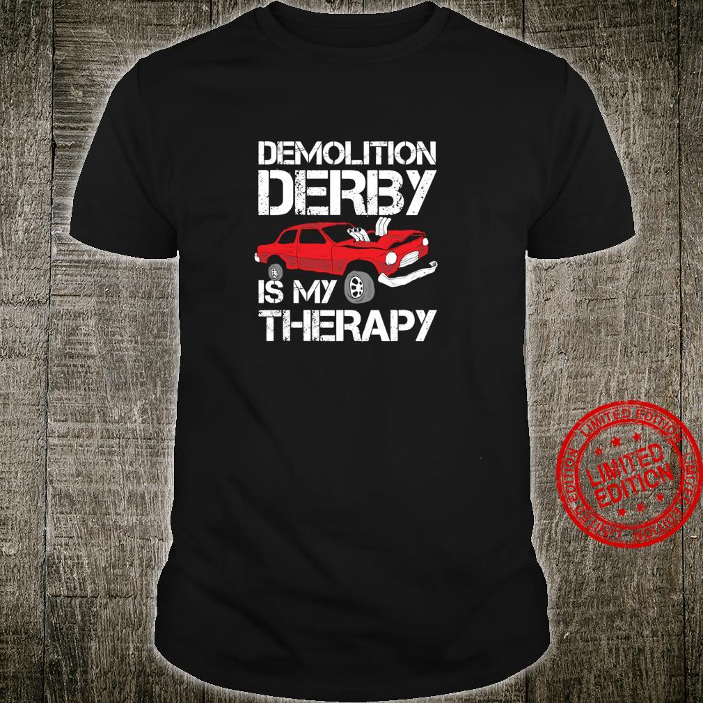 Funny Demolition Derby Is My Therapy Crashing Cars Shirt