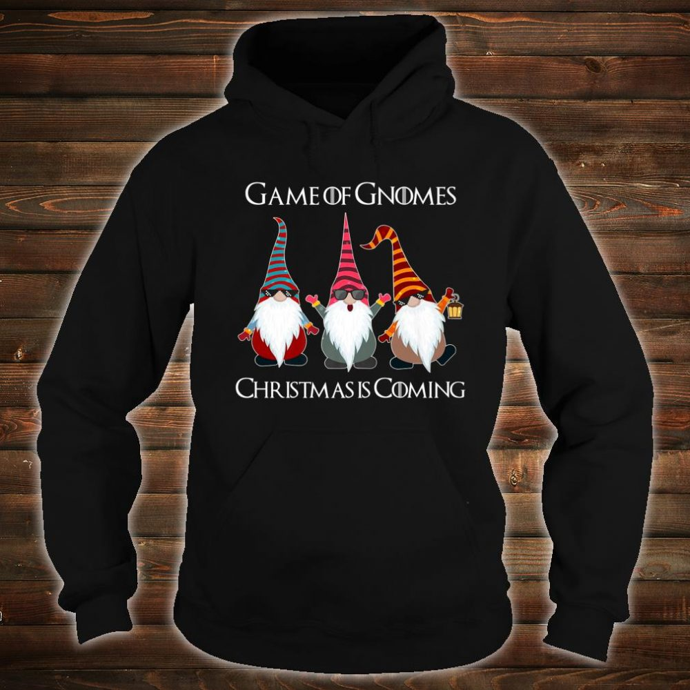 Funny Game Of Gnomes Elf Christmas Is Coming Snow Xmas Shirt hoodie