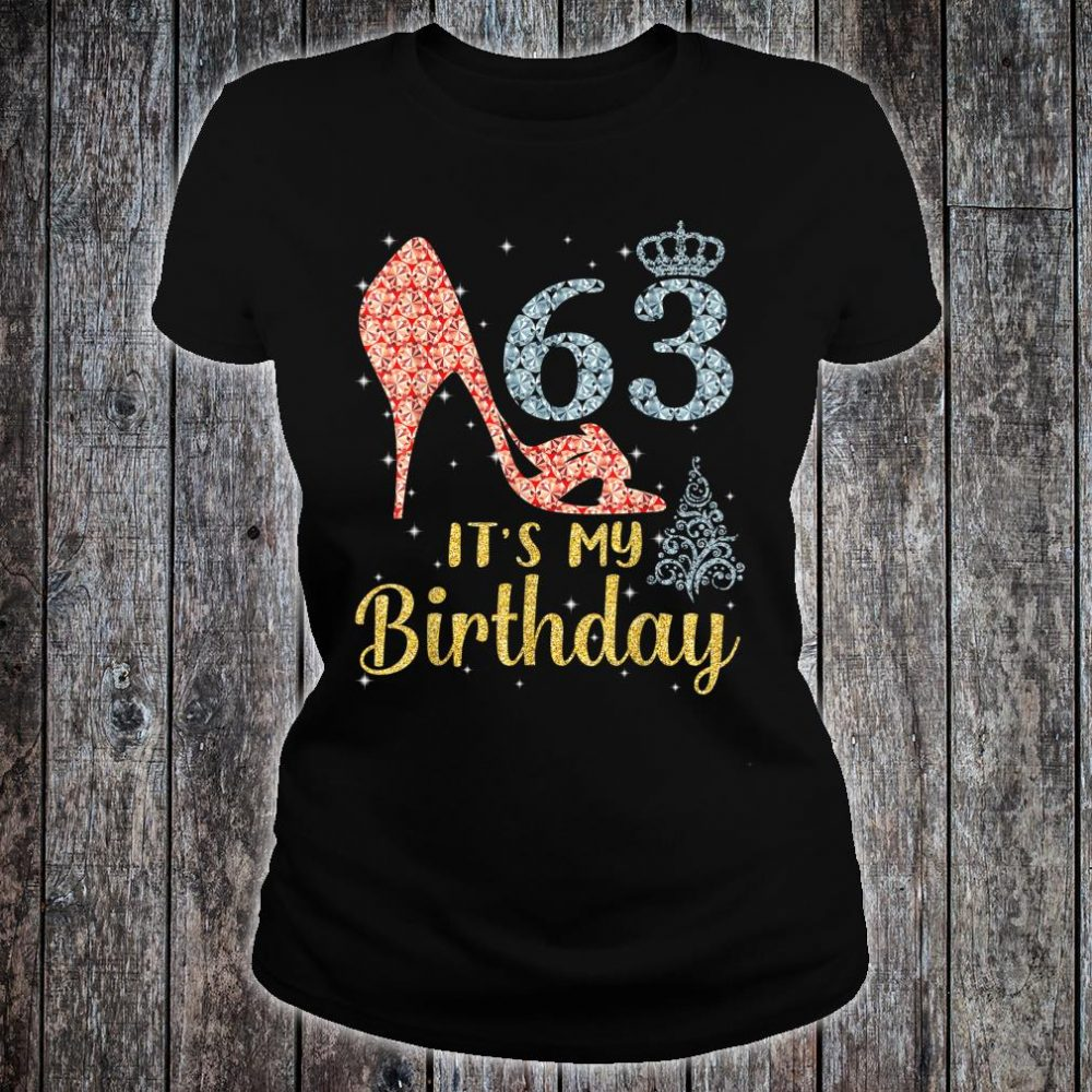 Girl Shoes & Lights Step Into 63 Years Old It's My Birthday Shirt ladies tee