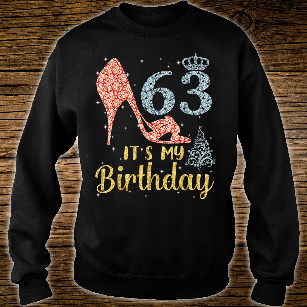 Girl Shoes & Lights Step Into 63 Years Old It's My Birthday Shirt sweater