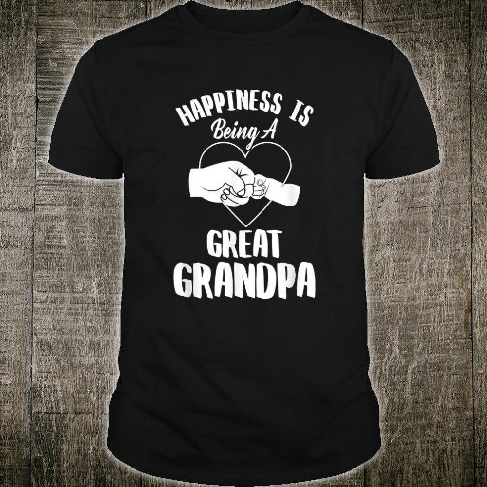 Happiness is being a great grandpa Shirt