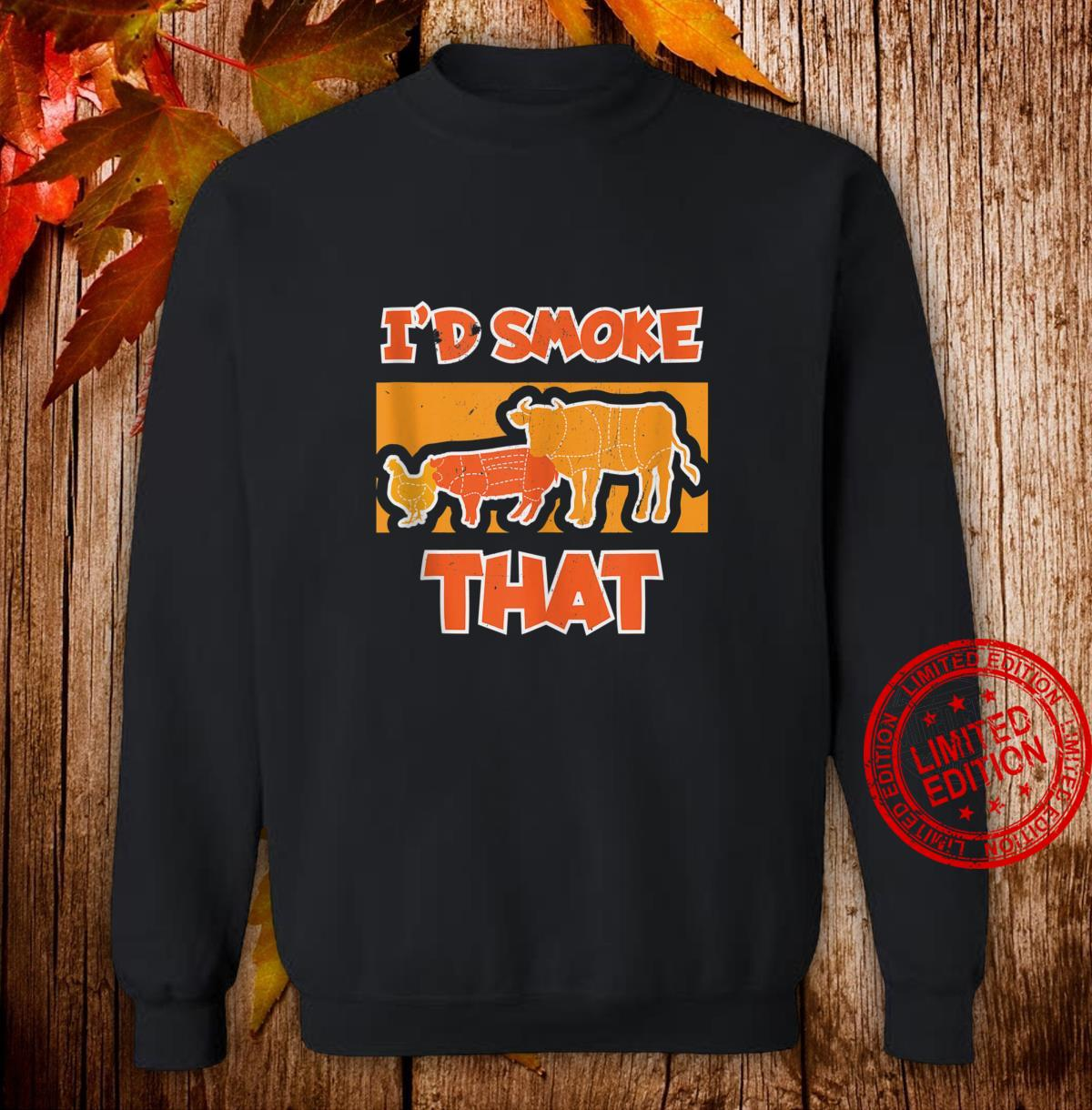I'd Smoke That BBQ Grilling Shirt sweater