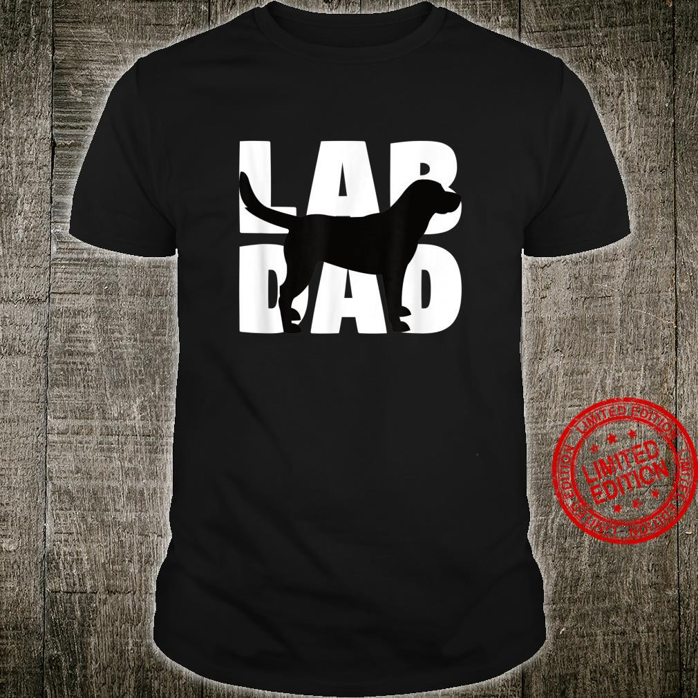Lab Dad Labrador Retriever Dad Labrador Dad Shirt