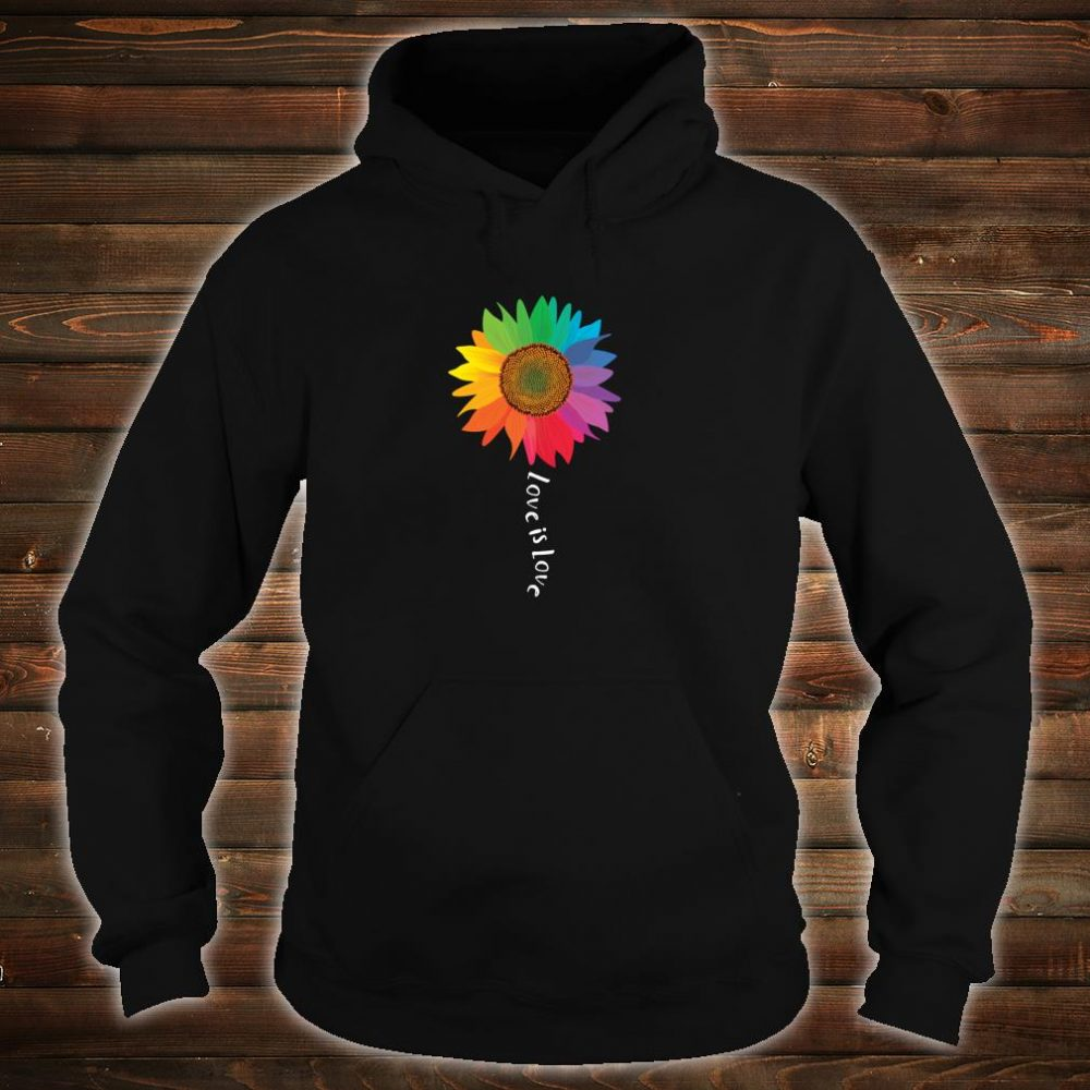 Love Is Love Sunflower Gay Pride Rights LGBTQ Shirt hoodie