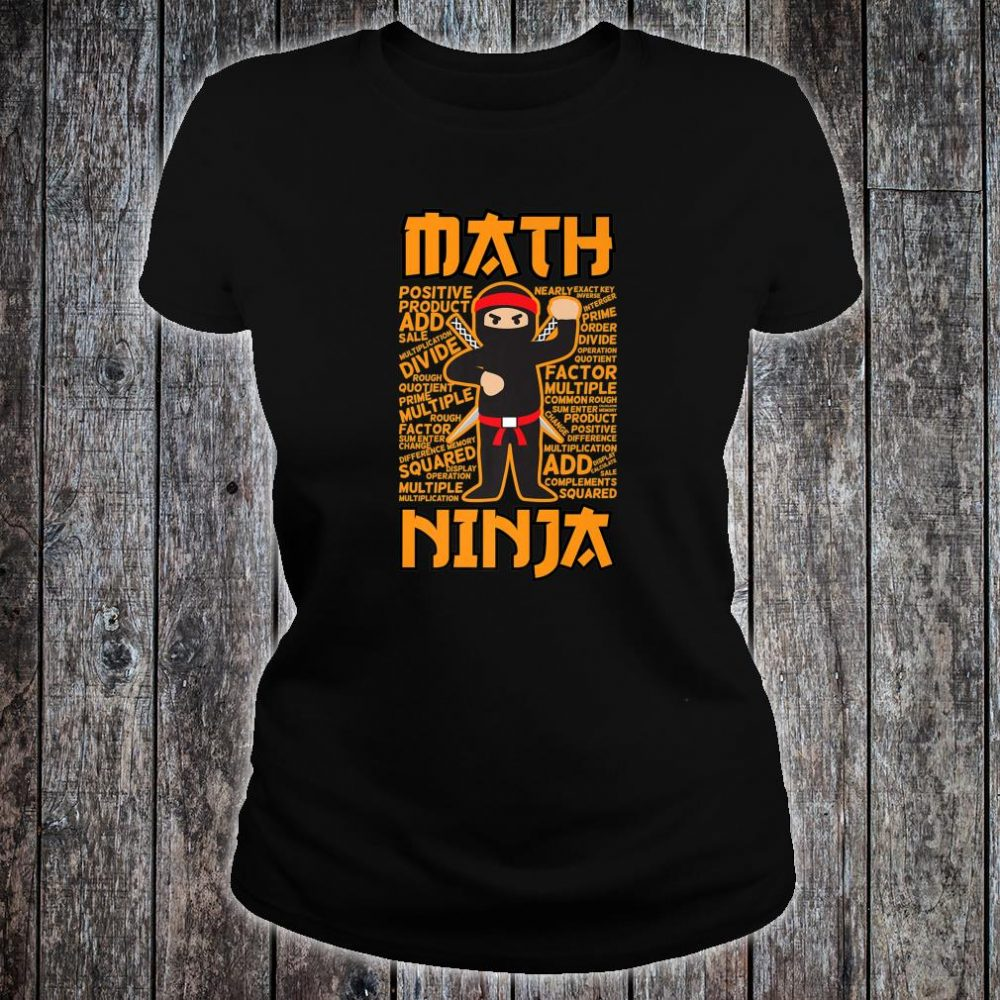 Math Ninja Maths Teacher Student Shirt ladies tee