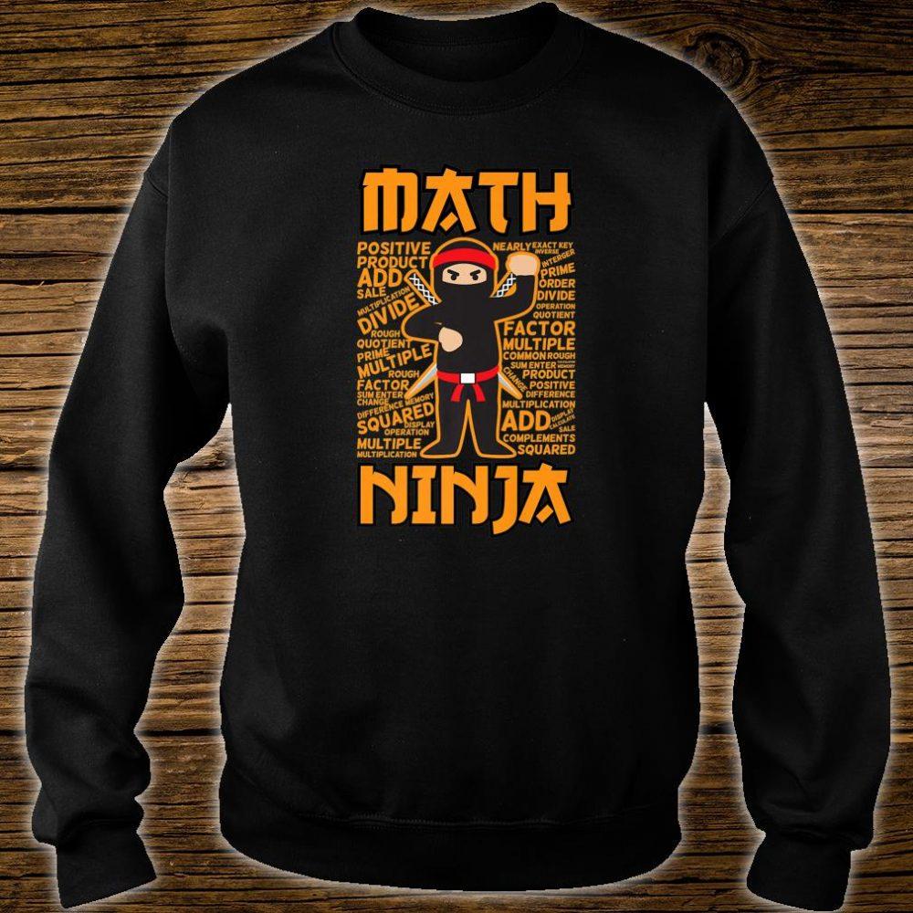 Math Ninja Maths Teacher Student Shirt sweater