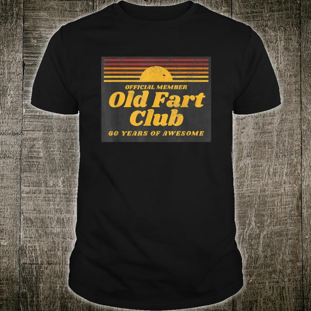 Mens 60th Birthday Old Fart Club 60 Years of Awesome Shirt