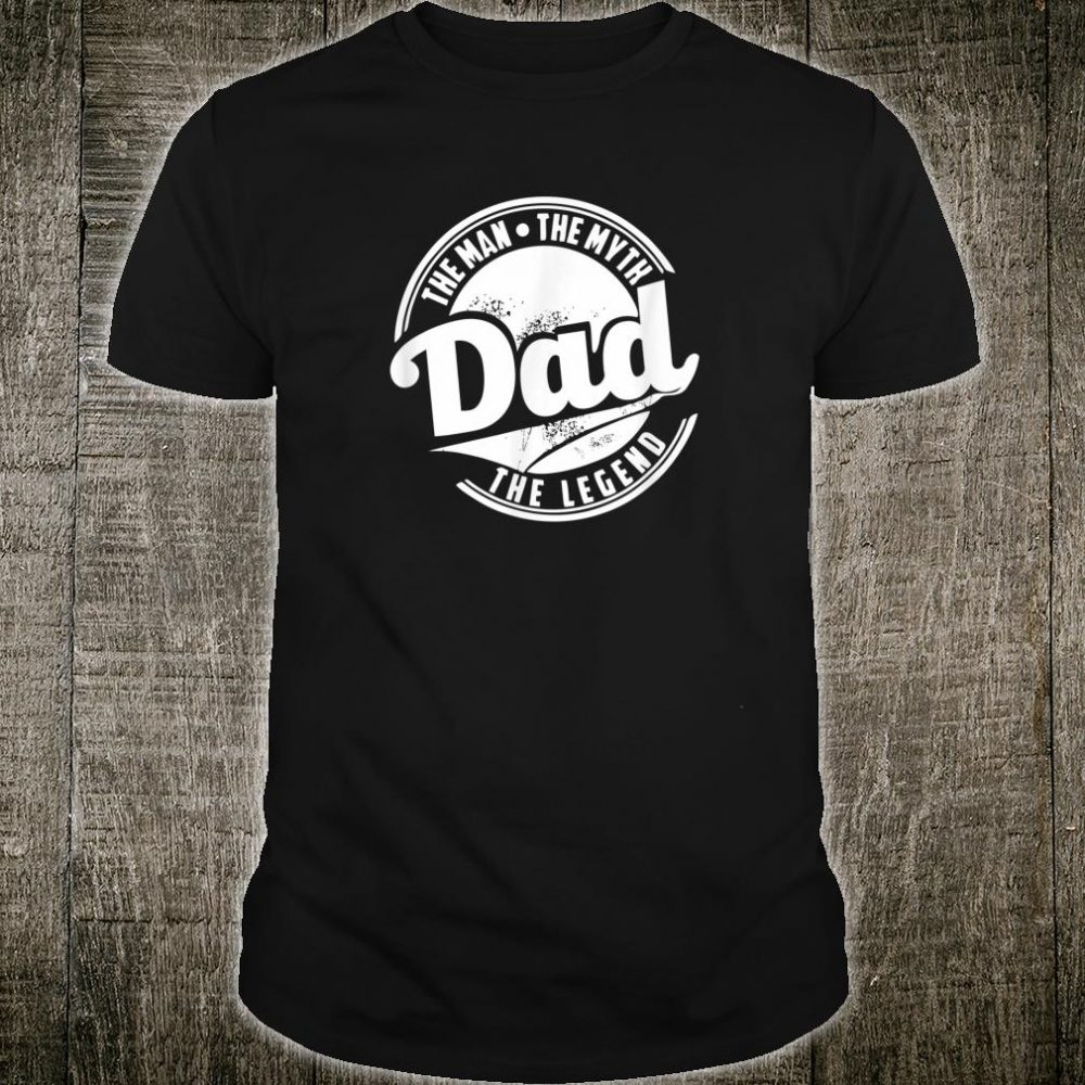 Mens Dad The Man The Myth The Legend Shirt