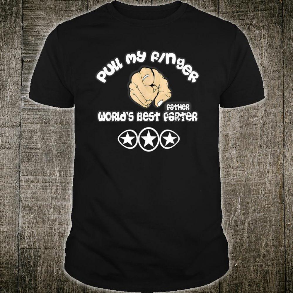 Mens Pull My Finger World's Best FarterI mean Father Joke Shirt